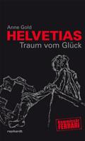 Post image for Anne Gold / Helvetias Traum vom Glück