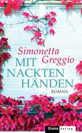 Post image for Simonetta Greggio / Mit nackten Händen