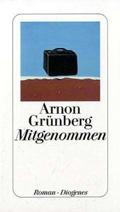 Thumbnail image for Arnon Grünberg / Mitgenommen