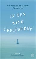 Post image for Guđmundur Andri Thorsson / In den Wind geflüstert