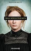Thumbnail image for Hannah Kent / Das Seelenhaus