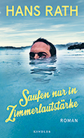 Thumbnail image for Hans Rath / Saufen nur in Zimmerlautstärke
