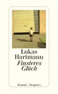 Thumbnail image for Lukas Hartmann / Finsteres Glück