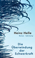 Thumbnail image for Heinz Helle / Die Überwindung der Schwerkraft