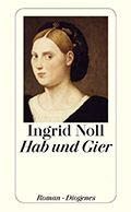 Post image for Ingrid Noll / Hab und Gier