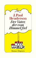 Thumbnail image for J. Paul Henderson / Der Vater, der vom Himmel fiel
