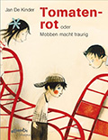 Thumbnail image for Jan de Kinder / Tomatenrot: oder Mobben macht traurig