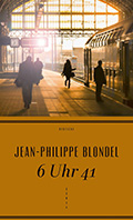 Thumbnail image for Jean-Philippe Blondel / 6 Uhr 41