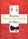 Post image for Jeanne Darling & Michael Meister / Das grosse Monsterbuch der Schweiz