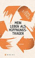 Thumbnail image for Jens Steiner / Mein Leben als Hoffnungsträger