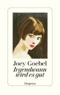 Thumbnail image for Joey Goebel / Irgendwann wird es gut