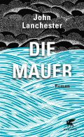 Thumbnail image for John Lanchester / Die Mauer