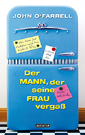 Post image for John O'Farrell / Der Mann, der seine Frau vergass