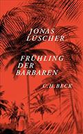 Thumbnail image for Jonas Lüscher / Frühling der Barbaren