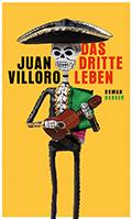 Thumbnail image for Juan Villoro / Das dritte Leben