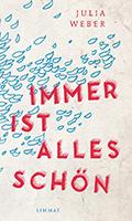 Thumbnail image for Julia Weber / Immer ist alles schön