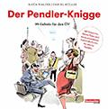 Thumbnail image for Katja Walder & Daniel Müller (Illustr.) / Der Pendler-Knigge