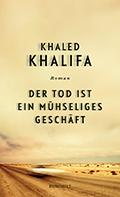 Thumbnail image for Khaled Khalifa / Der Tod ist ein mühseliges Geschäft