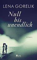 Post image for Lena Gorelik / Null bis unendlich