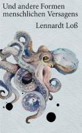 Thumbnail image for Lennardt Loß / Und andere Formen menschlichen Versagens