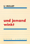 Post image for Li Mollet / und jemand winkt