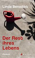 Post image for Linda Benedikt / Der Rest ihres Lebens
