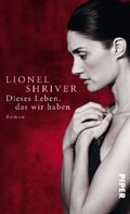 Post image for Lionel Shriver / Dieses Leben das wir haben