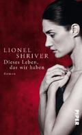 Thumbnail image for Lionel Shriver / Dieses Leben das wir haben