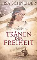 Post image for Lisa Schneider / Tränen der Freiheit