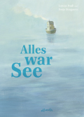 Thumbnail image for Lorenz Pauli & Sonja Bougaeva (Illustrationen) / Alles war See