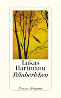 Post image for Lukas Hartmann / Räuberleben