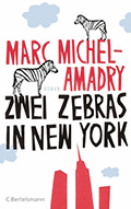 Post image for Marc Michel-Amadry / Zwei Zebras in New York