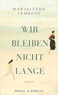Post image for Marjaleena Lembcke / Wir bleiben nicht lange