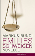 Post image for Markus Bundi / Emilies Schweigen