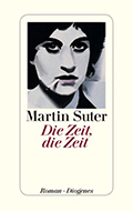 Post image for Martin Suter / Die Zeit, die Zeit