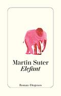 Post image for Martin Suter / Elefant