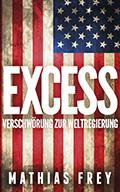 Thumbnail image for Mathias Frey / Excess – Verschwörung zur Weltregierung