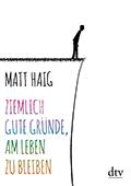 Post image for Matt Haig / Ziemlich gute Gründe, am Leben zu bleiben