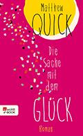 Post image for Matthew Quick / Die Sache mit dem Glück