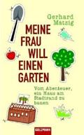 Thumbnail image for Gerhard Matzig / Meine Frau will einen Garten