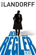 Thumbnail image for Max Landorff / Der Regler