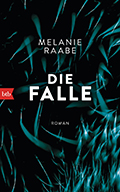 Post image for Melanie Raabe / Die Falle