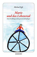 Thumbnail image for Michael Egli / Marie und das Lebensrad