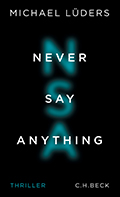Post image for Michael Lüders / Never say anything