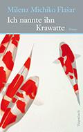Thumbnail image for Milena Michiko Flašar / Ich nannte ihn Krawatte