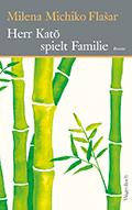 Thumbnail image for Milena Michiko Flašar / Herr Katō spielt Familie
