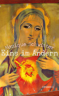 Thumbnail image for Monique Schwitter / Eins im Andern