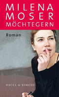 Post image for Milena Moser / Möchtegern