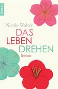 Thumbnail image for Nicole Walter / Das Leben drehen