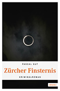 Thumbnail image for Pascal Gut / Zürcher Finsternis
